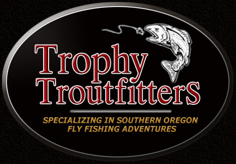 Trophy Troutfitters, Specializing in Southern Oregon Fly Fishing Adventures